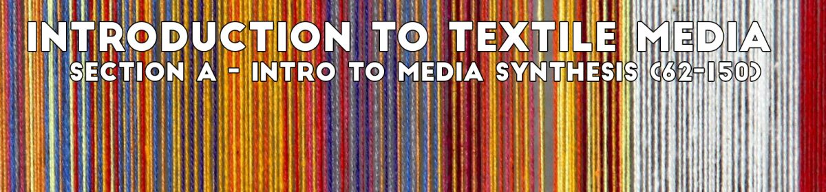 62-150A: Introduction to Textile Media